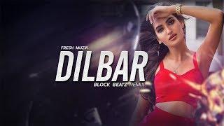 Dilbar (Remix) - Block Beatz