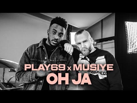 Play69 Oh Ja Feat Musiye