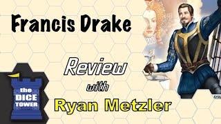 Francis Drake Review - with Ryan Metzler