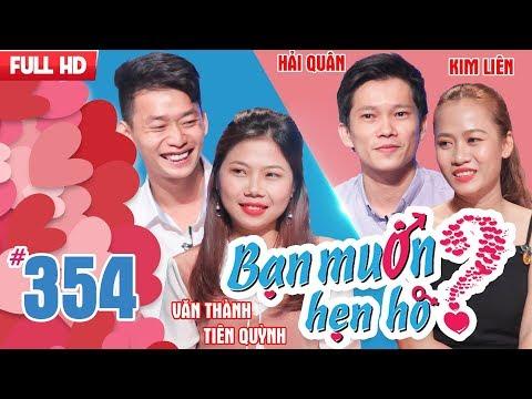 BẠN MUỐN HẸN HÒ Tập 354  Văn Thành, Tiên Quỳnh - Hải Quân, Kim Liên