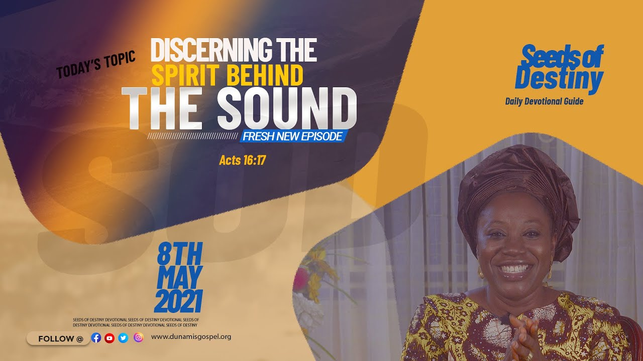 Watch Seeds of Destiny Video 8th May 2021 Saturday - Discerning The Spirit Behind The Sound