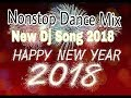 Hindi remix song 2018 ☼ Bollywood Nonstop Newyear Party DJ Mix Songs  VOL 01