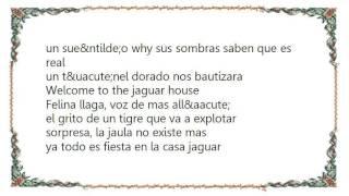 Illya Kuryaki  the Valderramas - Jaguar House Lyrics