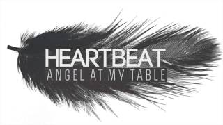 Angel at my table - Heartbeat