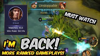 I'M BACK! RANKED CLINT HARD CARRY! (Must Watch!) - MOBILE LEGENDS