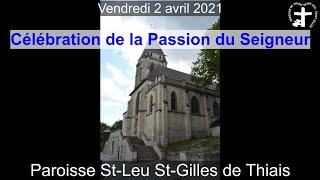 2021-04-02 – Célébration de la Passion du Seigneur