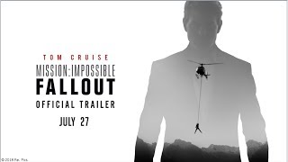 Mission: Impossible – Fallout - Official Trailer