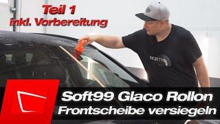 Frontscheibe versiegeln Soft99 Glaco Rollon Anleitung inkl. Scheibe vorbereiten auf Versiegelung #1