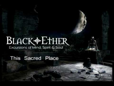 Black Ether - This Sacred Place