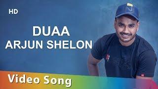 New Punjabi Song | DUAA | Arjun Shelon | 2018 | Latest Punjabi Song | HD Video