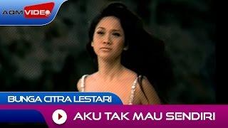 Lirik Lagu Aku Tak Mau Sendiri - Bunga Citra Lestari, Lengkap dengan Chord (Kunci) Gitar