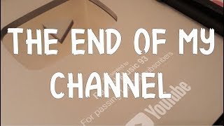MY CHANNEL IS OVER :(