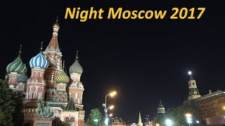 Night Moscow 2017. Red Square. 4K. Ночная Москва 2017. Красная площадь. RADODAR TV. 06.08.17