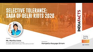 Selective Tolerance: Saga of Delhi Riots 2020 by Ms Monika Arora