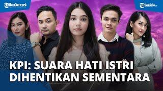 KPI: Sinetron Suara Hati Istri di Indosiar Dihentikan Sementara meskipun Pemeran Sudah Diganti