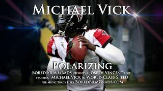 Michael Vick - Polarizing