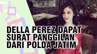 Adik Julia Perez, Della Perez Syok Dapat Surat Panggilan dari Polda Jatim terkait Prostitusi Online