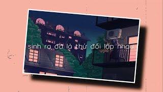 Sinh Ra Đã Là Thứ Đối Lập Nhau (Lofi Ver) - Emcee ft Badbies x ManhBeat | video lyrics by SattG.