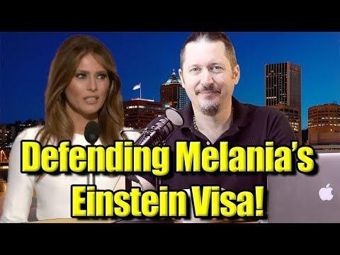 Defending Melania's Einstein Visa! #Melania #EinsteinVisa
