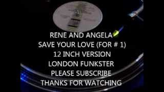 RENE AND ANGELA - SAVE YOUR LOVE (FOR # 1) FEAT KURTIS BLOW (12 INCH VERSION)