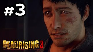 DEAD RISING 3 - Nightmare Gameplay Walkthrough Part 3 - Chapter 2: It's Somebody's Funeral [HD]