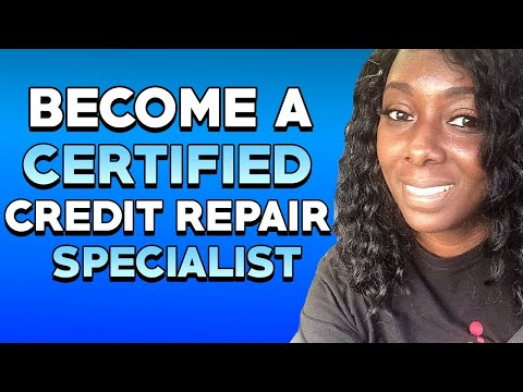 How To Become A Certified Credit Repair Specialist   Start A Credit Repair Business