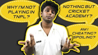 Why am I not playing TNPL ? | Am I Cheating ? | Clarity With Ganesh | Nothing But Cricket