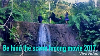 Hmong movie 2017......behind the scene