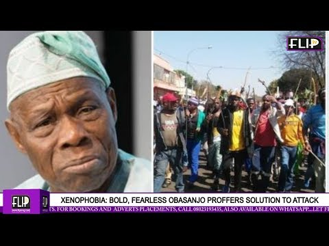 XENOPHOBIA: BOLD, FEARLESS OBASANJO PROFFERS SOLUTION TO ATTACK