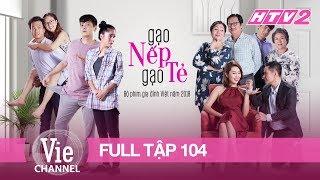 #104 GẠO NẾP GẠO TẺ | Phim Gia Đình Việt hay nhất 2018