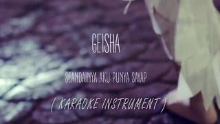 Geisha - Seandainya Aku Punya Sayap ( Karaoke Instruments Dan Lirik )