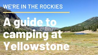 A guide to camping at Yellowstone | 2020 Updates