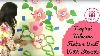 How To Stencil A Hibiscus Flower Feature Wall For The Perfect Tropical Wall