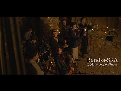 Band-a-SKA - Band-a-SKA - Dědovy veselé Vánoce (OFFICIAL MUSIC VIDEO)
