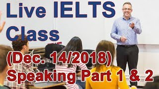 IELTS Live Class - Speaking Part 1 and 2 - Example and Strategy