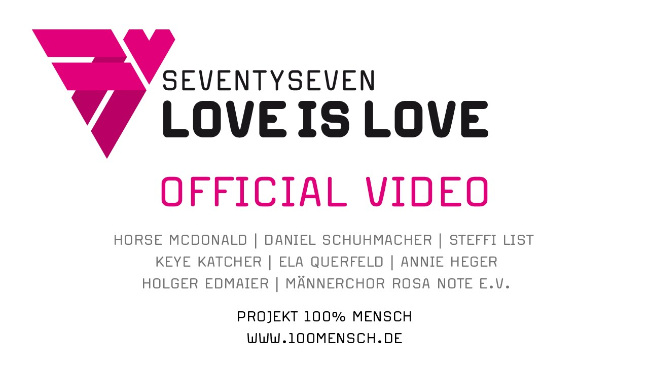 77 (LOVE IS LOVE) Video
