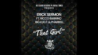 "ERICK SERMON ft. RICCO BARRINO, BIG K.R.I.T,  PHARRELL - ""THAT GIRL"""