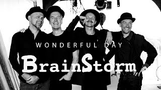 Brainstorm Wonderful Day