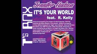 Jennifer Hudson feat. R. Kelly - It's Your World (Terry Hunter Club Mix)