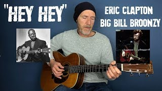 Hey Hey - Eric Clapton - Big Bill Broonzy  -  Performed by Joe Murphy
