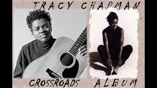 Tracy Chapman | Crossroads Full Album | Best of Tracy Chapman