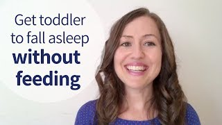 HOW TO: Get Toddler to Fall Asleep Without Nursing