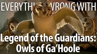Everything Wrong With Legend of the Guardians: The Owls of Ga'Hoole in 16 Minutes or Less