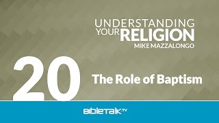 The Role of Baptism: The Sub-Doctrine of Salvation - Part 1