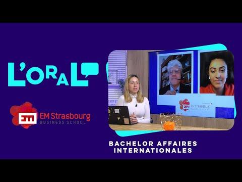 L'oral : Bachelor EM Strasbourg affaires internationales