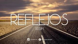 Reflejos Riddim (Reggae Hip Hop Love Beat Instrumental) 2015 - Alann Ulises Rhythm