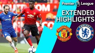 Man United v. Chelsea | PREMIER LEAGUE EXTENDED HIGHLIGHTS | 4/28/19 | NBC Sports