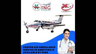 Significant Healthcare by King Air Ambulance Service in Ahmadabad
