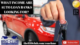 What Income Are Auto Loan Banks Looking For In 2019?  Bankruptcy,MyFICO,Capital One,Credit Union