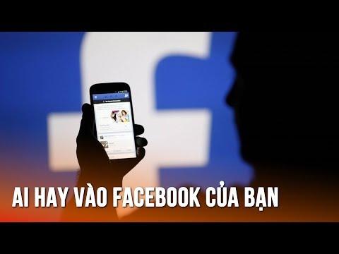 Cách xem ai vào facebook bạn nhiều nhất (Hé lộ điều ít ai biết)